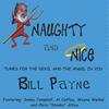 BILL PAYNE: Naughty And Nice