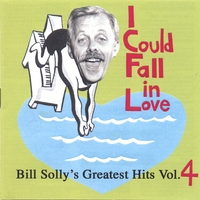 Bill Solly | I Could Fall in Love - Bill Solly's Greatest Hits Vol. 4