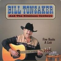 Bill Tonsaker and the Kitsilano Cowboys: Five Bucks a Lick