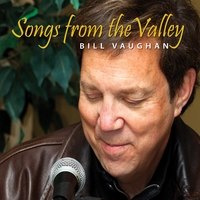 Bill Vaughan | Songs from the Valley