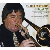 Bill Watrous Quartet: Live in Living Comfort