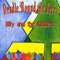 Billy and the Kidders | Dradle 'Round the Tree