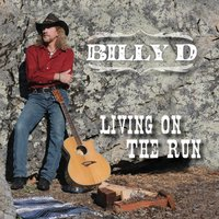 Billy D: Living On the Run