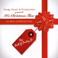 Various Artists | Yergy Music and Production presents It's Christmas Time: A New Composition