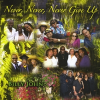 Billy John | Never, Never, Never Give Up