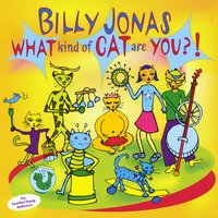 Billy Jonas | What Kind Of Cat Are You?