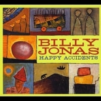 BILLY JONAS: Happy Accidents