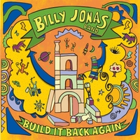 Billy Jonas Band | Build It Back Again