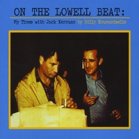 Billy Koumantzelis | On The Lowell Beat: My Times with Jack Kerouac