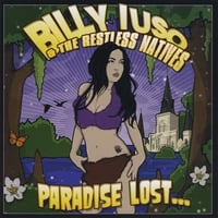 Billy Iuso & Restless Natives | Paradise Lost and Found