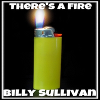 Billy Sullivan | There's a Fire