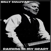 Billy Sullivan | Raining in My Heart