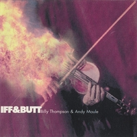 Billy Thompson & Andy Maule | Iff & Butt