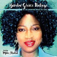 Bimbo Grace Ibitoye   The Anointing Break the Yokes   CD Baby Music
