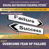 Binaural Beat Brainwave Subliminal Systems | Overcome Fear of