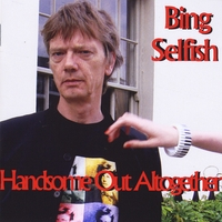 Bing Selfish | Handsome Out Altogether