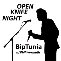 Biptunia & Phil Wormuth | Open Knife Night