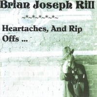 Brian Rill | Heartaches And Rip Offs