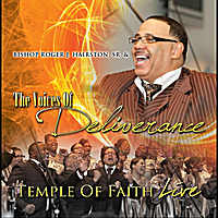 Bishop Roger J. Hairston, Sr. & the Voices of Deliverance | Temple of Faith LIVE