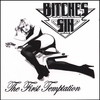 BITCHES SIN: The First Temptation