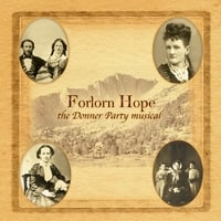 FORLORN HOPE-The Donner Party Musical | Original Studio Cast