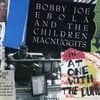 Bobby Joe Ebola and the Children MacNuggits: At One With the Dumb