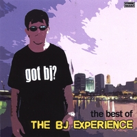 The BJ Experience | Got BJ? The Best of The BJ Experience