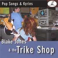 Blake Jones & the Trike Shop | Pop Songs & Kyries