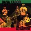 BANA KADORI: Agwambo