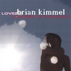BRIAN KIMMEL: LOVE2 Journey of the Heart