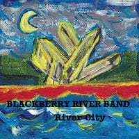 Blackberry River Band: River City
