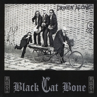 Black Cat Bone | Drinkin' Alone