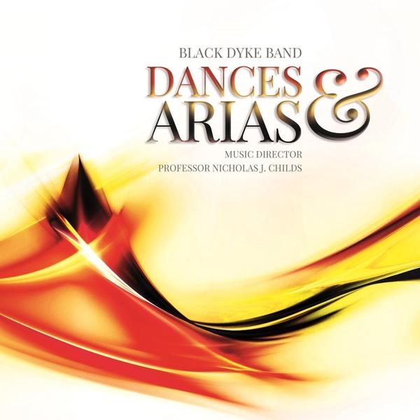 Black Dyke Band & Nicholas J  Childs | Dances and Arias | CD