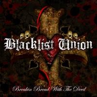 BLACKLIST UNION: Breakin' Bread with the Devil
