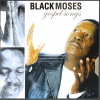 Black Moses | Gospel Songs | CD Baby Music Store