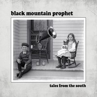 Black Mountain Prophet | Tales from the South
