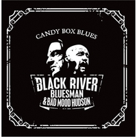 Black River Bluesman & Bad Mood Hudson: Candy Box Blues