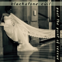 Blackstone Cúil | Past the Point of Rescue - Single