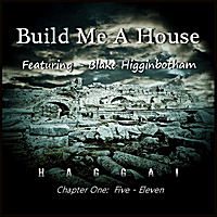 Blake Higginbotham | Build Me a House
