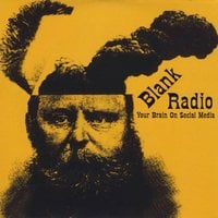 Blank Radio | Your Brain On Social Media