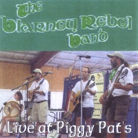The Blarney Rebel Band | Live At Piggy Pat's