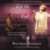 RACHELLE BLEAKLEY: Let The Glory ...