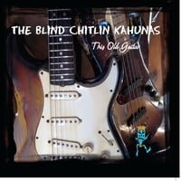 The Blind Chitlin Kahunas | This Old Guitar