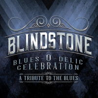 Blindstone | Blues-O-Delic Celebration (A Tribute to the Blues)