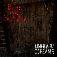 Blood and Brutality | Unheard Screams