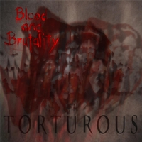 Blood and Brutality | Torturous