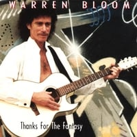 Warren Bloom | Thanks For The Fantasy
