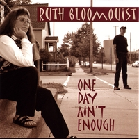 Ruth Bloomquist | One Day Ain't Enough