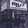 BLU7: Cultural Instigator