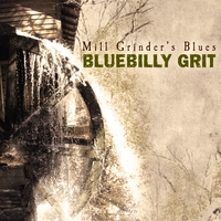 BlueBilly Grit | Mill Grinder's Blues